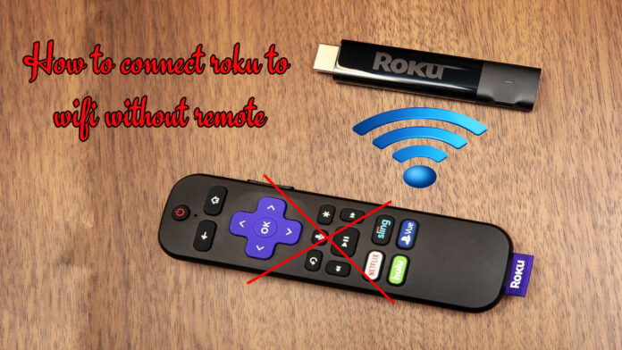 roku to wifi without remote