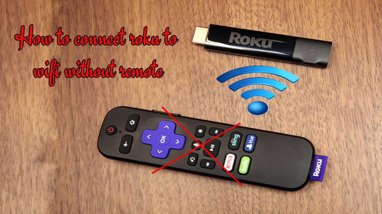 How to connect roku to wifi without remote - Codes for universal remote
